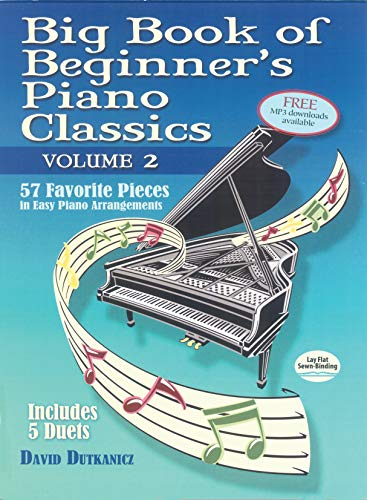 Big Book of Beginner's Piano Classics Volume Two: 57 Favorite Pieces in Easy Piano Arrangements with Downloadable MP3s