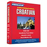 Pimsleur Croatian Conversational Course - Level 1 Lessons 1-16 CD: Learn to Speak and Understand Croatian with Pimsleur Language Programs