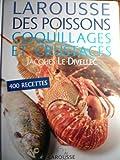 Larousse des poissons, coquillages et crustacés