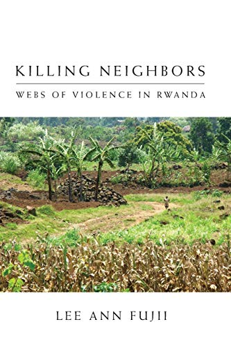 Killing Neighbors: Webs of Violence in Rwanda