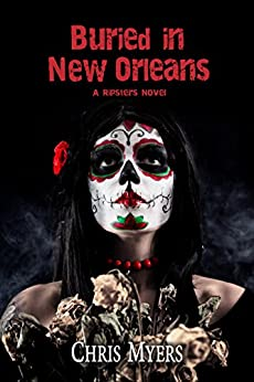 Buried in New Orleans (Ripsters Book 3) by [Myers, Chris]