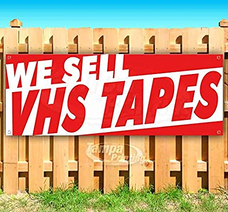 Sell Vhs Tapes >> Amazon Com We Sell Vhs Tapes 13 Oz Heavy Duty Vinyl Banner