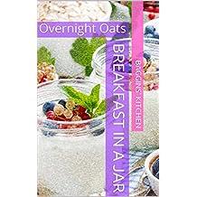 Breakfast in a Jar: Overnight Oats