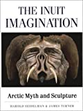 The Inuit Imagination 9780500016039