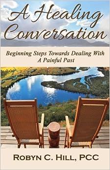 Book A Healing Conversation: Beginning Steps Towards Dealing With A Painful Past