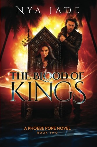 The Blood of Kings: A Phoebe Pope Novel * Book 2 (Volume 2)