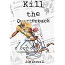 Kill the Quarterback (A Mitch Sawyer mystery)