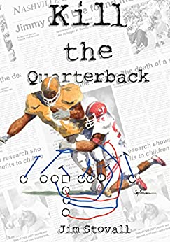 Kill the Quarterback (A Mitch Sawyer mystery) by [Jim Stovall]