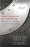 From Chivalry to Terrorism, Leo Braudy, 0679768300