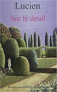 Sur le deuil, Lucien de Samosate
