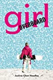 Girl Overboard, Justina Chen Headley, 0316011304