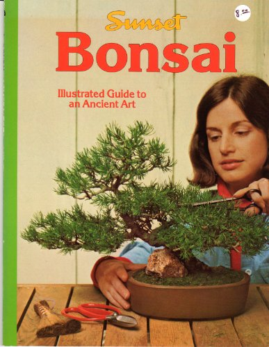 Bonsai, Culture and Care of Miniature Trees, Illustrated Guide to an Ancient Art (Sunset Books) 1988 (Paperback)