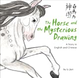 The Horse and the Mysterious Drawing: Stories of the Chinese Zodiac, A Story in English and Chinese