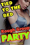 Tied to the Bed ROUGH GROUP PARTY: Young Girls & Older Men - Revenge MFFM Style! (Rich BRATS GAMES Book 2)