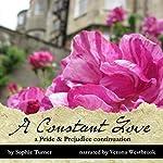 A Constant Love: A Pride & Prejudice Continuation, Book 1 | Sophie Turner