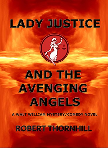Lady Justice And The Avenging Angels by Robert Thornhill ebook deal