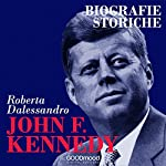 John Fitgerald Kennedy (Biografie storiche) | Roberta Dalessandro