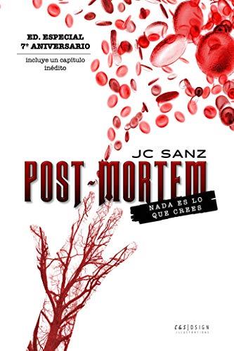 POST MORTEM: NADA ES LO QUE CREES: EDICION ESPECIAL 7º CUMPLEAÑOS (Spanish Edition)