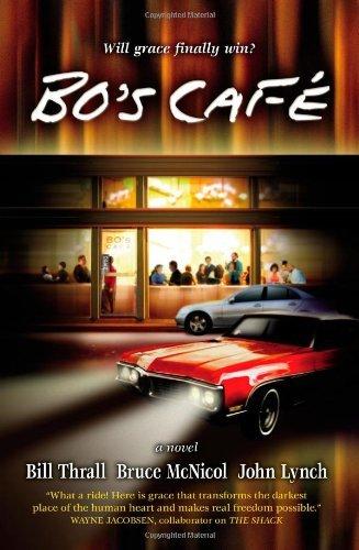 Bo's Cafe by Bill Thrall (12-Nov-2009) Paperback