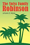 The Swiss Family Robinson, Johann David Wyss, 1613822677