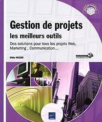 Gestion de projets : les meilleurs outils - Des solutions pour tous les projets Web, Marketing , Communication...