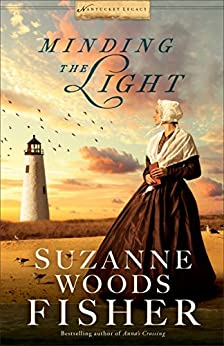 Minding the Light (Nantucket Legacy Book #2) by [Fisher, Suzanne Woods]