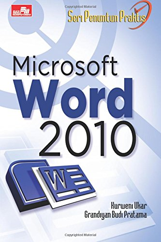 Read Online Seri Penuntun Praktis Microsoft Word 2010 (Indonesian Edition) pdf