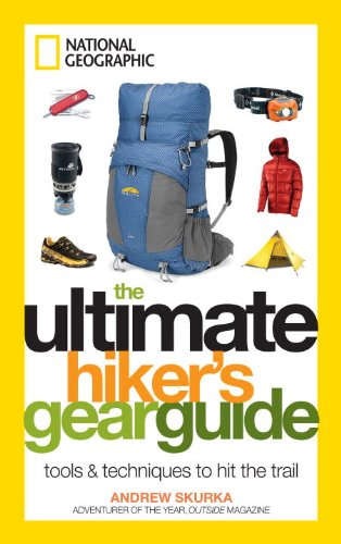 The Ultimate Hiker's Gear Guide: Tools and Techniques to Hit the Trail Pdf