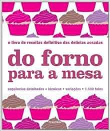 Do Forno Para A Mesa (Em Portugues do Brasil): Caroline
