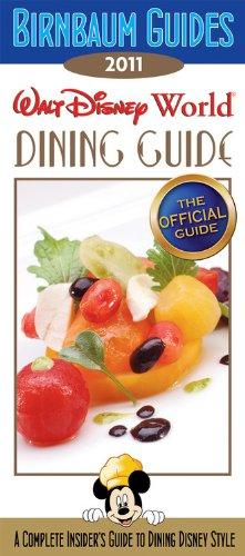 Birnbaum's Walt Disney World Dining Guide 2011 (Birnbaum's - The Official Guide)