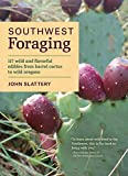 Search : Southwest Foraging: 117 Wild and Flavorful Edibles from Barrel Cactus to Wild Oregano (Regional Foraging Series)