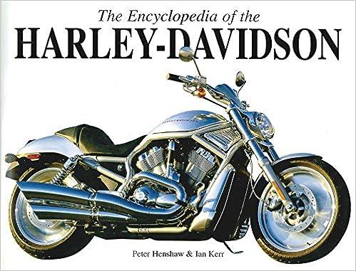 The Encyclopedia of the Harley Davidson: Peter Henshaw, Ian