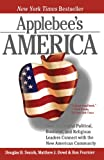 Applebee's America: How Successful Political, Business, and Religious Leaders Connect with the New American Community offers
