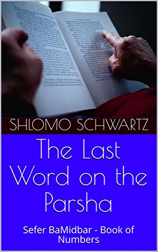 - The Last Word on the Parsha: Sefer BaMidbar - Book of Numbers