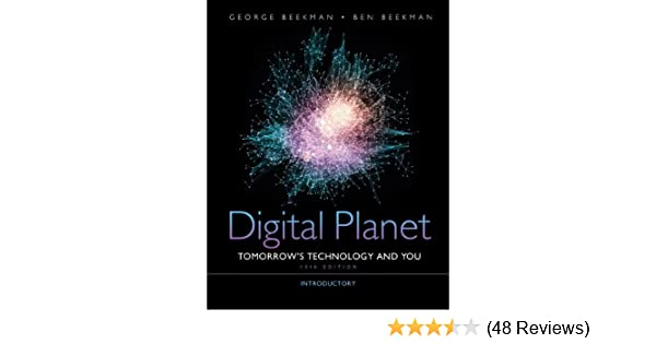 Digital planet tomorrows technology and you introductory 10th digital planet tomorrows technology and you introductory 10th edition computers are your future george beekman ben beekman 9780132091251 fandeluxe Image collections