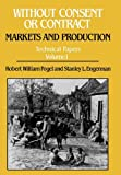 Without Consent or Contract: Markets and Production, Technical Papers, Vol. I