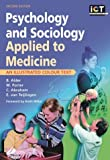 img - for Psychology and Sociology Applied to Medicine: An Illustrated Colour Text, 2e by Beth Alder BSc PhD CPsychol FBPsS (2004-11-13) book / textbook / text book