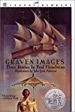 img - for Graven Images: Three Stories (Newbery Honor Roll) book / textbook / text book