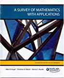 img - for A Survey of Mathematics with Applications Custom Edition (A Survey of Mathematics with Applications) book / textbook / text book