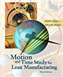 Motion and Time Study for Lean Manufacturing (3rd Edition)