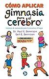 Como Aplicar Gimnasia para el Cerebro, Paul E. Dennison and Gail E. Dennison, 9688606448