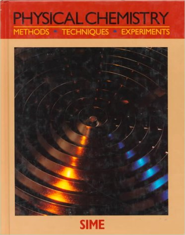 Physical Chemistry: Methods, Techniques, and Experiments (Saunders Golden Sunburst Series)