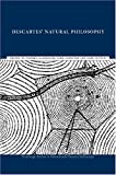 Descartes' Natural Philosophy, Gaukroger, Stephen and Schuster, John A., 0415219930