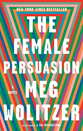 The Female Persuasion: A Novel by [Wolitzer, Meg]