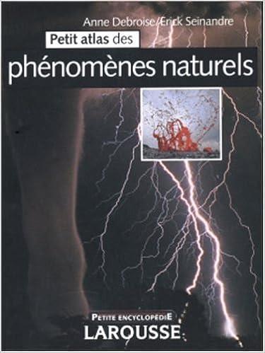 Lire les livres téléchargés sur Android Petit atlas des phénomènes naturels PDF