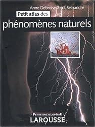 Petit atlas des phénomènes naturels