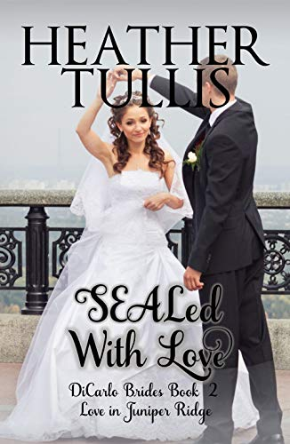 (SEALed With Love (DiCarlo Brides book 2))