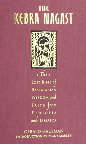 Search : The Kebra Nagast: The Lost Bible of Rastafarian Wisdom and Faith from Ethiopia and Jamaica