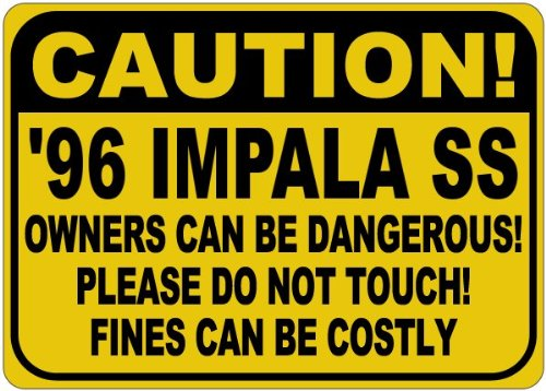 (1996 96 CHEVY IMPALA SS Owners Can Be Dangerous Aluminum Caution Sign - 10 x 14 Inches)