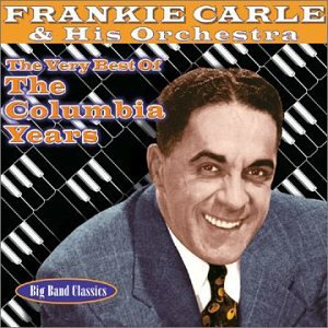 The Very Best Of The Columbia Years/Big Band Classics by Carle, Frankie